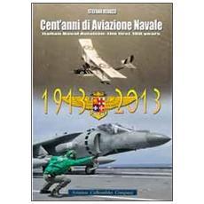 Cent'anni di aviazione navale