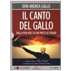 Il canto del Gallo. Dalla viva voce di un prete di strada. DVD. Con libro