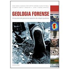 Geologia forense. Introduzione alle geoscienze applicate alle indagini giudiziarie