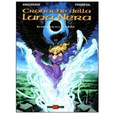 Cronache Della Luna Nera #0 - In Un Gioco Crudele