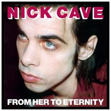 Nick Cave & The Bad Seeds - From Her To Eternity - 180gr