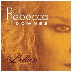 Rebecca Downes - Believe