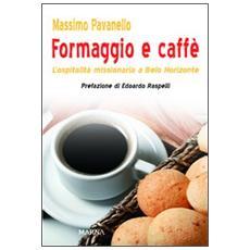 Formaggio e caffé. L'ospitalità missionaria a Belo Horizonte
