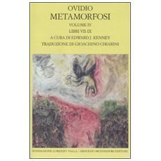 Metamorfosi. Testo latino a fronte. Vol. 4: Libri VII-IX