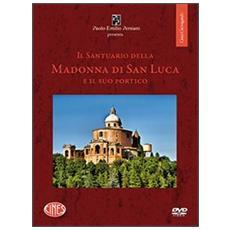 Il santuario della Madonna di San Luca e il suo portico. Con DVD