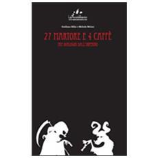 27 martore e 4 caffè. Tre dialoghi dall'inferno