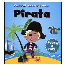 Vorrei essere un. . . pirata