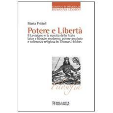 Potere e libertà. Il Leviatano e la nascita dello Stato laico e liberale moderno: potere assoluto e tolleranza religiosa in Thomas Hobbes