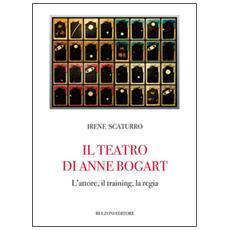 Il teatro di Anne Bogart. L'attore, il training, la regia