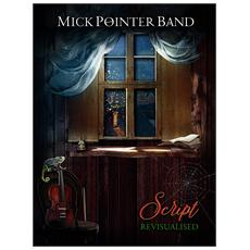 Mick Pointer Band - Script Revisualised