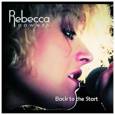 Rebecca Downes - Back To The Start