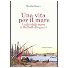 Una vita per il mare. Analisi delle opere di Raffaello Brignetti