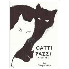 Gatti pazzi. Raccontini