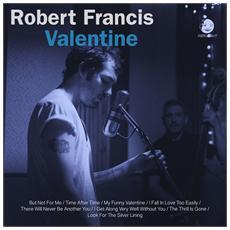 Robert Francis - Valentine