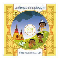 La danza della pioggia. Con CD Audio