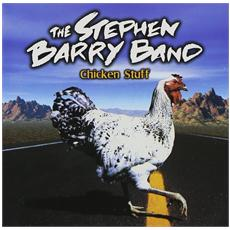 Stephen Barry Band - Chicken Stuff