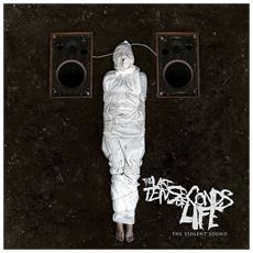 Last Ten Seconds Of Life - The Violent Sound