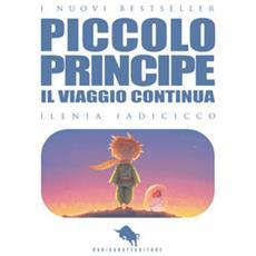 Il viaggio continua. . . Il piccolo principe. Vol. 2