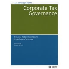 Corporate tax governance. Il rischio fiscale nei modelli di gestione d'impresa