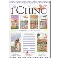 I Ching. Il libro delle mutazioni