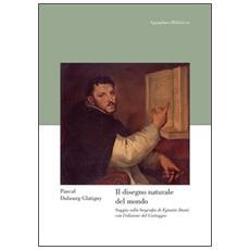 Il disegno naturale del mondo. Saggio sulla biografia di Egnatio Danti con l'edizione del «Carteggio»