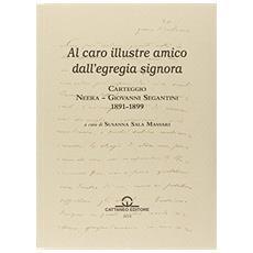 Carteggio Neera-Giovanni Segantini 1891-1899. Al caro illustre amico dall'egregia signora