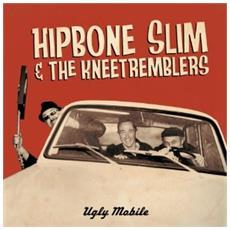 Hipbone Slim & The Knee Tremblers - Ugly Mobile