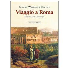 Viaggio a Roma. Novembre 1786-aprile 1788