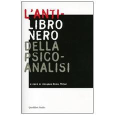 L'anti-libro nero della psicoanalisi