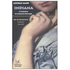 Indiana. Le passioni di Madame Delmare