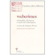 Webcrimes. Normalità, devianze e reati nel cyberspace