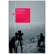 Cinema. percorsi storici e questioni teoriche (Il)