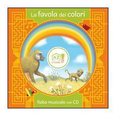 La favola dei colori. Con CD Audio