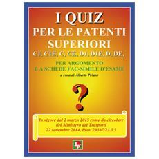 I quiz per le patenti superiori. C1, C1E, C, CE, D1, D1E, D, DE