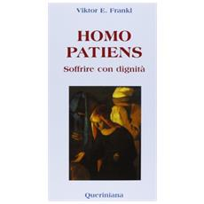 Homo patiens. Soffrire con dignità