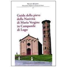 Guida della Pieve della natività di Maria Vergine in Campanile di Lugo