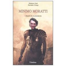 Minimo Moratti. I disastri di un presidente