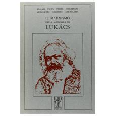 Marxismo della maturit� di Luk�cs (Il)
