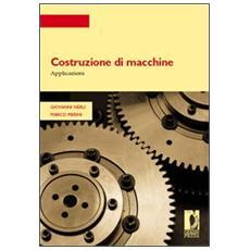 Costruzione di macchine. Applicazioni