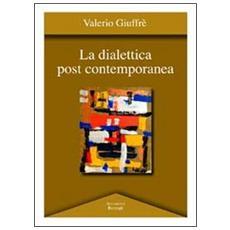 La dialettica post contemporanea