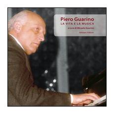 Piero Guarino. La vita e la musica. Con CD Audio