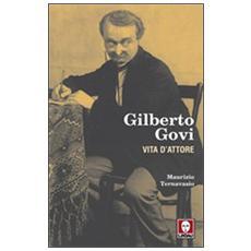 Gilberto Govi. Vita d'attore