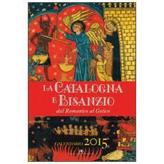 La Catalogna e Bisanzio dal Romanico al Gotico. Libro calendario 2015