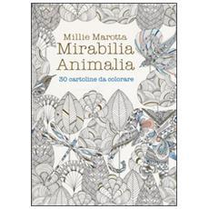 Mirabilia animalia. 30 cartoline da colorare