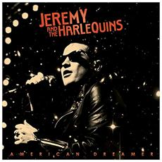 Jeremy and the Harlequins - American Dreamer
