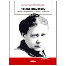 Helena Blavatsky. La fisica del pensiero e l'anima universale