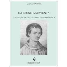 Da Bruno a Spaventa. Perpetuazione e difesa della filosofia italica