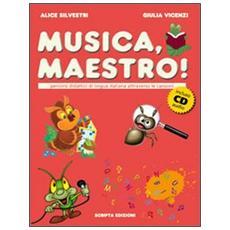 Musica maestro! Percorsi didattici di lingua italiana attraverso le canzoni. Con CD Audio