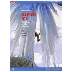 Alpine ice. The 600 best ice falls of the Alps