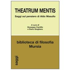 Theatrum mentis. Saggi sul pensiero di Aldo Masullo